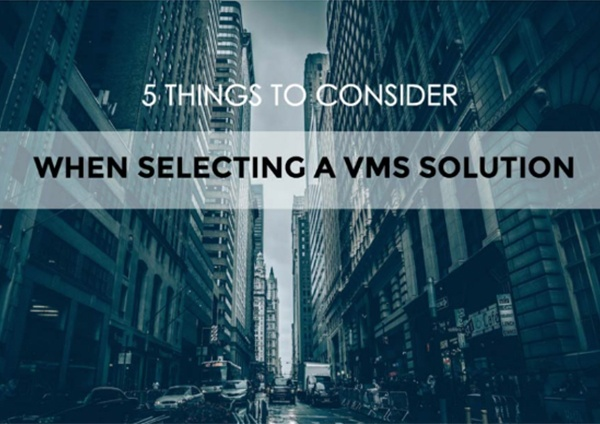 Choosing the Right VMS: What You Should Know