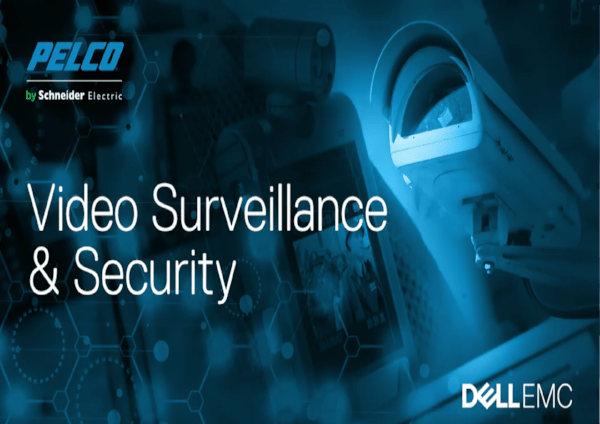 Public Safety: Video Surveillance and Security Webinar Recap featuring Dell EMC and Pelco