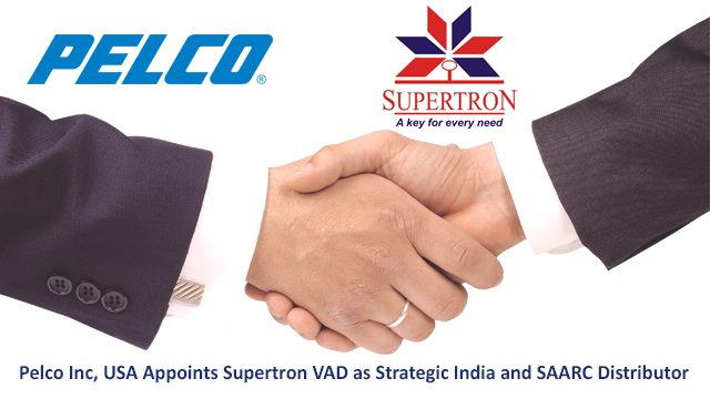 Pelco Inc, USA Adds Supertron VAD as Strategic India and SAARC Distributor